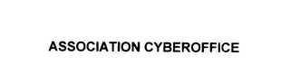 mark for ASSOCIATION CYBEROFFICE, trademark #76009745