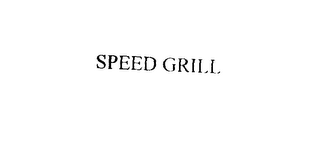 mark for SPEED GRILL, trademark #76011141