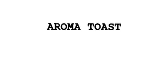 mark for AROMA TOAST, trademark #76012399