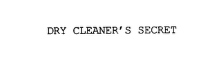 mark for DRY CLEANER'S SECRET, trademark #76013728