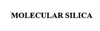 mark for MOLECULAR SILICA, trademark #76014706