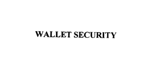 mark for WALLET SECURITY, trademark #76016487