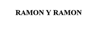 mark for RAMON Y RAMON, trademark #76018163