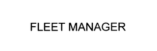 mark for FLEET MANAGER, trademark #76018806