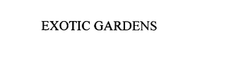 mark for EXOTIC GARDENS, trademark #76019515