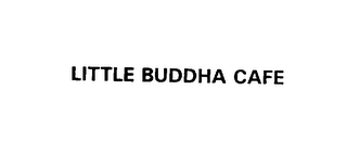 mark for LITTLE BUDDHA CAFE, trademark #76020027
