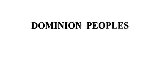 mark for DOMINION PEOPLES, trademark #76020864