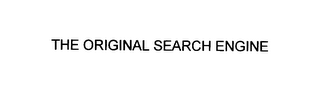 mark for THE ORIGINAL SEARCH ENGINE, trademark #76022430
