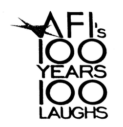 mark for AFI'S 100 YEARS 100 LAUGHS, trademark #76023565