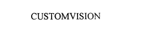 mark for CUSTOMVISION, trademark #76026114