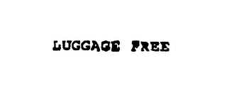 mark for LUGGAGE FREE, trademark #76027668