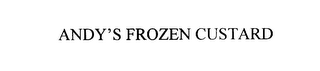 mark for ANDY'S FROZEN CUSTARD, trademark #76029314
