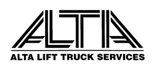 mark for ALTA LIFT TRUCK SERVICES, trademark #76030703