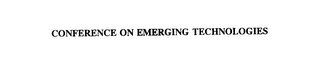 mark for CONFERENCE ON EMERGING TECHNOLOGIES, trademark #76035792
