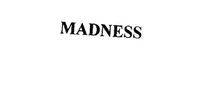 mark for MADNESS, trademark #76035871