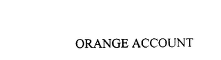 mark for ORANGE ACCOUNT, trademark #76036370