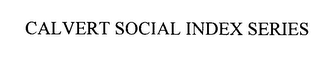 mark for CALVERT SOCIAL INDEX SERIES, trademark #76039335