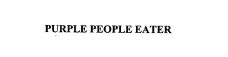 mark for PURPLE PEOPLE EATER, trademark #76039850