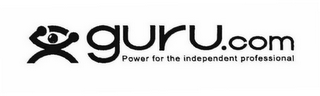 mark for GURU.COM POWER FOR THE INDEPENDENT PROFESSIONAL, trademark #76043458
