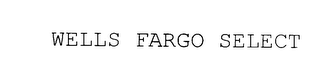 mark for WELLS FARGO SELECT, trademark #76045191