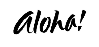mark for ALOHA!, trademark #76046244