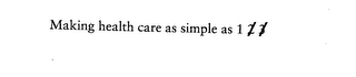 mark for MAKING HEALTH CARE AS SIMPLE AS 1 2 3, trademark #76046914