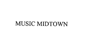 mark for MUSIC MIDTOWN, trademark #76049177