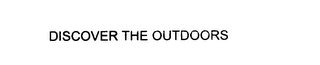 mark for DISCOVER THE OUTDOORS, trademark #76051506