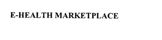 mark for E-HEALTH MARKETPLACE, trademark #76052665