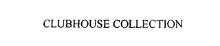mark for CLUBHOUSE COLLECTION, trademark #76052945
