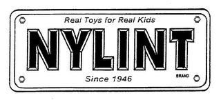mark for NYLINT REAL TOYS FOR REAL KIDS SINCE 1946 BRAND, trademark #76054075