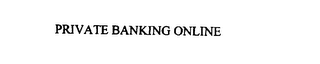 mark for PRIVATE BANKING ONLINE, trademark #76056381
