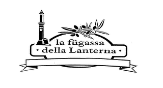 mark for LA FUGASSA DELLA LANTERNA, trademark #76060287