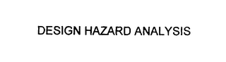 mark for DESIGN HAZARD ANALYSIS, trademark #76061796