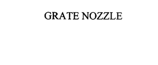 mark for GRATE NOZZLE, trademark #76066777