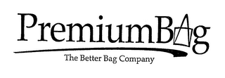mark for PREMIUM BAG THE BETTER BAG COMPANY, trademark #76071372