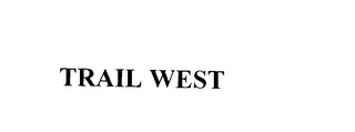 mark for TRAIL WEST, trademark #76075238