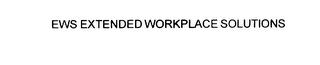 mark for EWS EXTENDED WORKPLACE SOLUTIONS, trademark #76076192