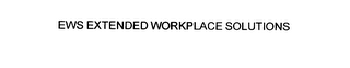 mark for EWS EXTENDED WORKPLACE SOLUTIONS, trademark #76076195