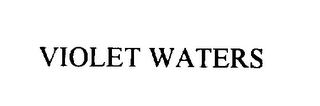mark for VIOLET WATERS, trademark #76079140