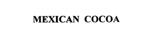 mark for MEXICAN COCOA, trademark #76079313