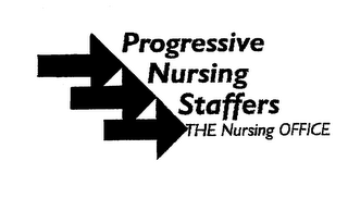 mark for PROGRESSIVE NURSING STAFFERS THE NURSING OFFICE, trademark #76082316