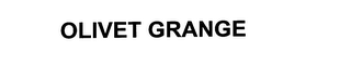 mark for OLIVET GRANGE, trademark #76083309