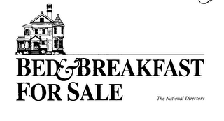 mark for BED&BREAKFAST FOR SALE THE NATIONAL DIRECTORY, trademark #76086275