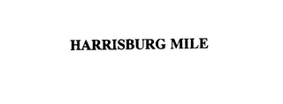 mark for HARRISBURG MILE, trademark #76086874
