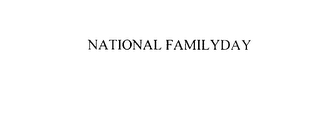 mark for NATIONAL FAMILYDAY, trademark #76087010
