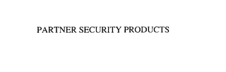 mark for PARTNER SECURITY PRODUCTS, trademark #76089830