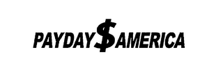 mark for PAYDAY$AMERICA, trademark #76092498