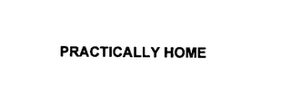 mark for PRACTICALLY HOME, trademark #76097298