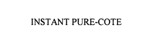 mark for INSTANT PURE-COTE, trademark #76099212